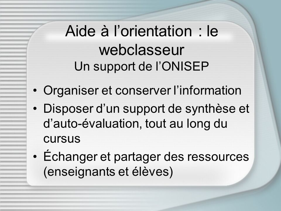 Aide à l'orientation : le webclasseur Un support de l'ONISEP