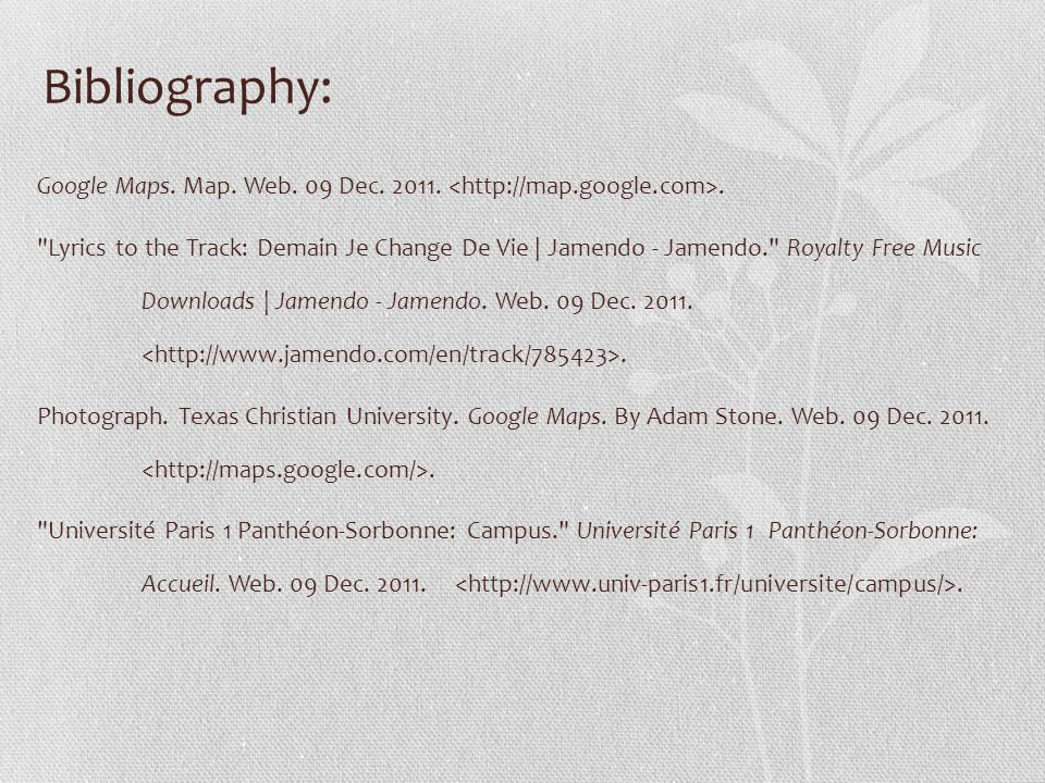 Bibliography: Google Maps. Map. Web. 09 Dec. 2011. <http://map.google.com>.