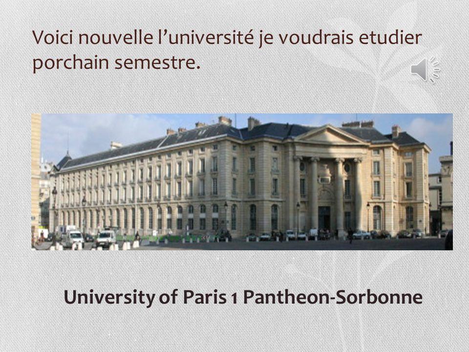 Voici nouvelle l'université je voudrais etudier porchain semestre.