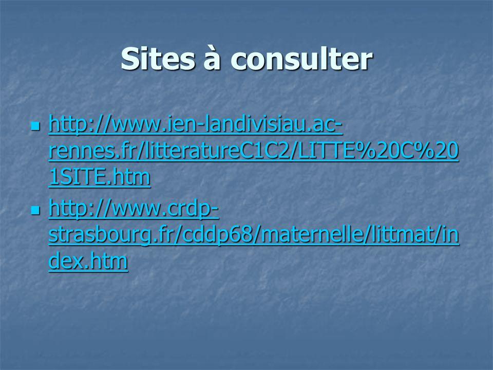 Sites à consulter http://www.ien-landivisiau.ac-rennes.fr/litteratureC1C2/LITTE%20C%201SITE.htm.