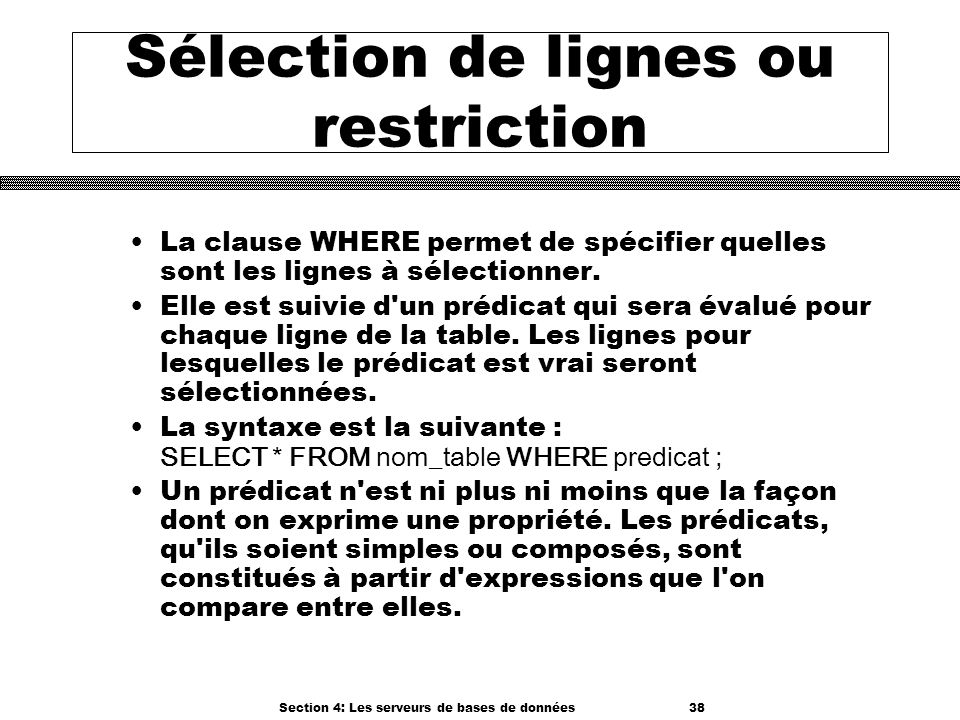 Sélection de lignes ou restriction