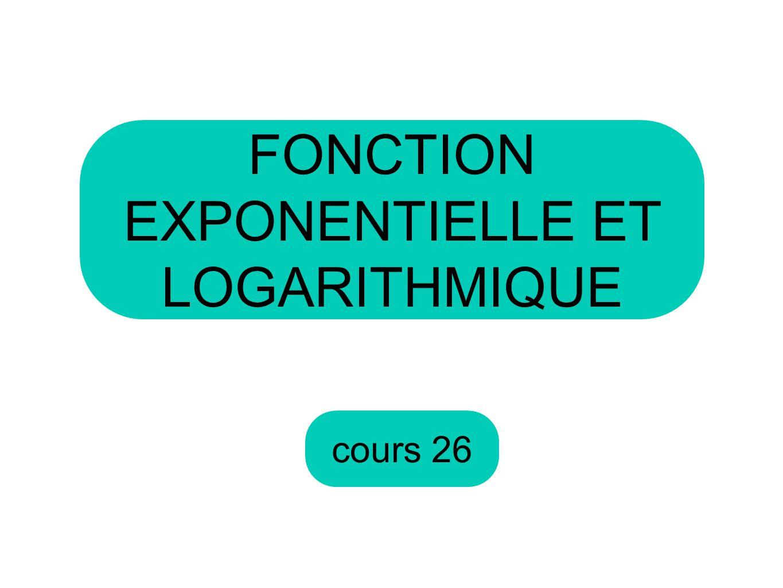 FONCTION EXPONENTIELLE ET LOGARITHMIQUE