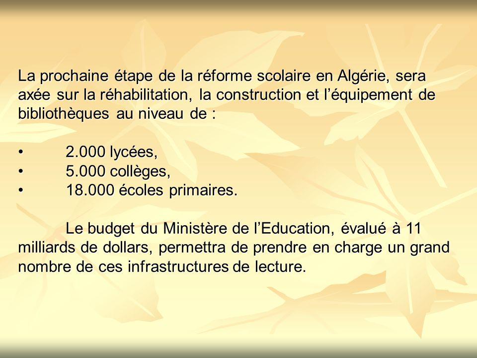 La prochaine étape de la réforme scolaire en Algérie, sera axée sur la réhabilitation, la construction et l'équipement de bibliothèques au niveau de :