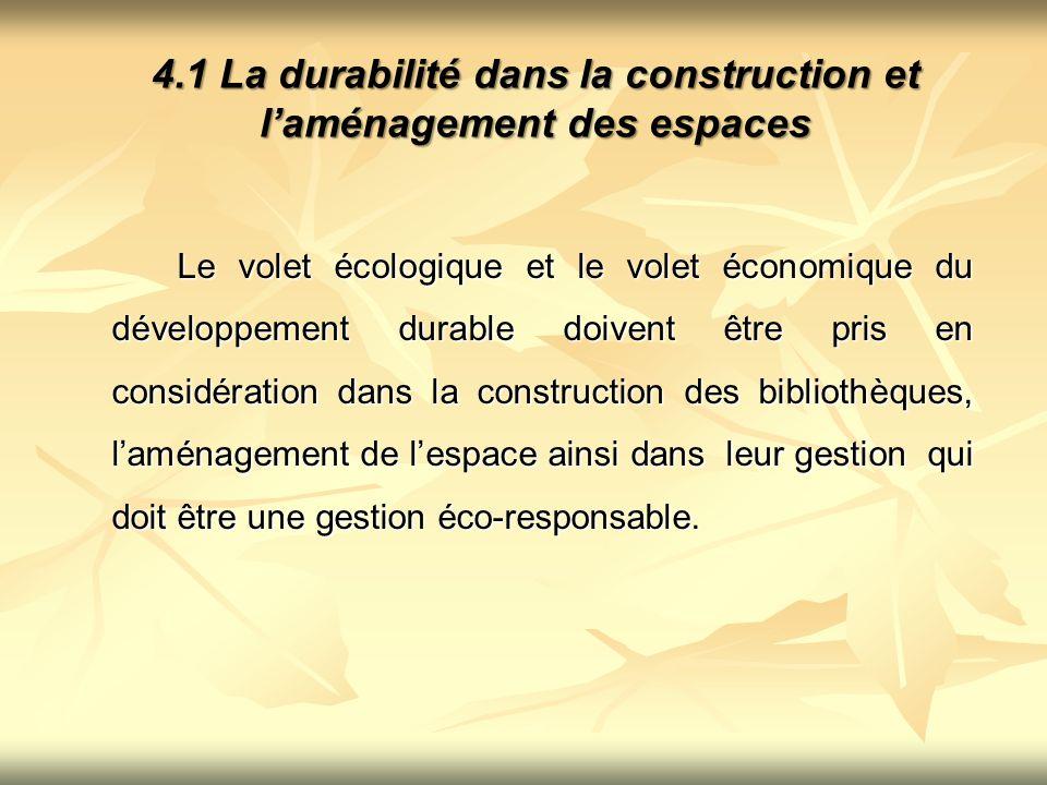 4.1 La durabilité dans la construction et l'aménagement des espaces