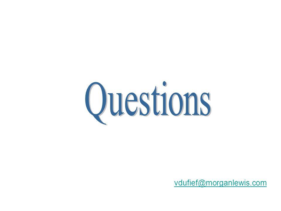 Questions vdufief@morganlewis.com