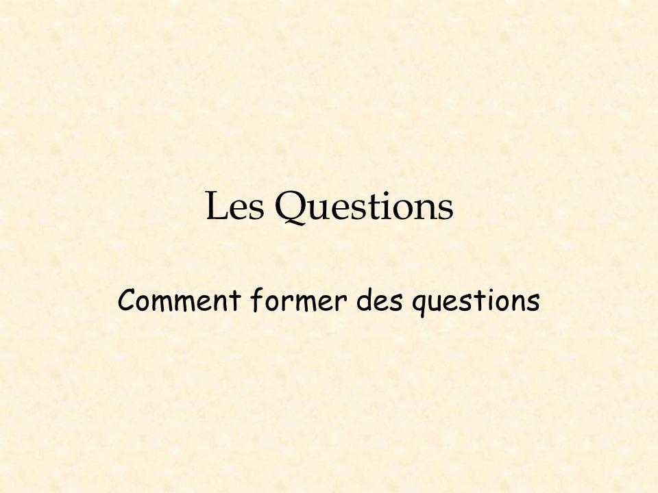 Comment former des questions