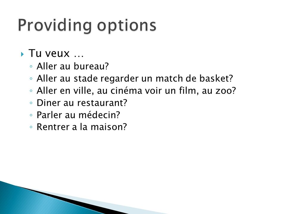 Providing options Tu veux … Aller au bureau