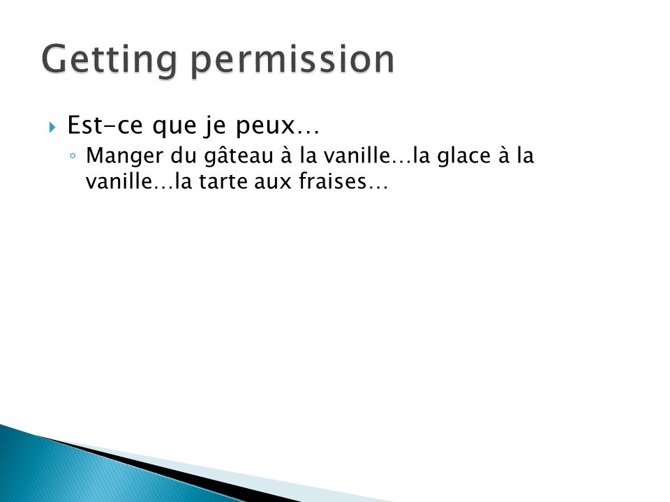 Getting permission Est-ce que je peux…