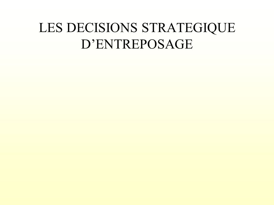 LES DECISIONS STRATEGIQUE D'ENTREPOSAGE