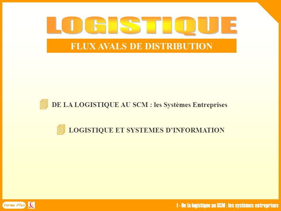 FLUX AVALS DE DISTRIBUTION  LOGISTIQUE ET SYSTEMES D'INFORMATION