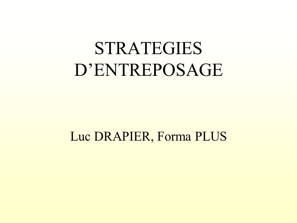 STRATEGIES D'ENTREPOSAGE