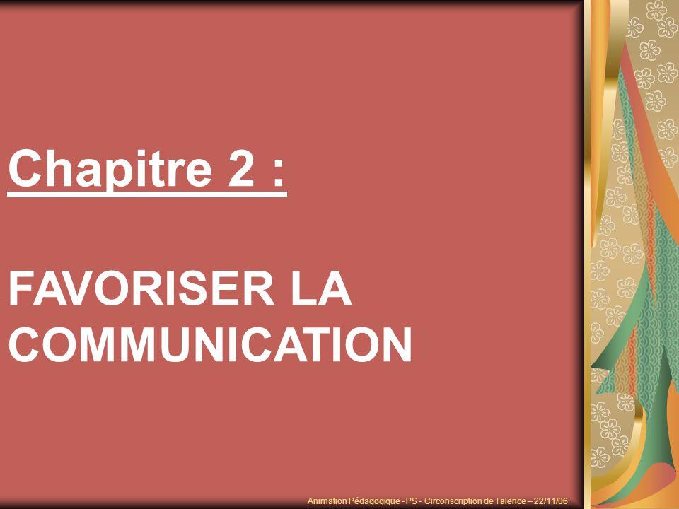 Chapitre 2 : FAVORISER LA COMMUNICATION