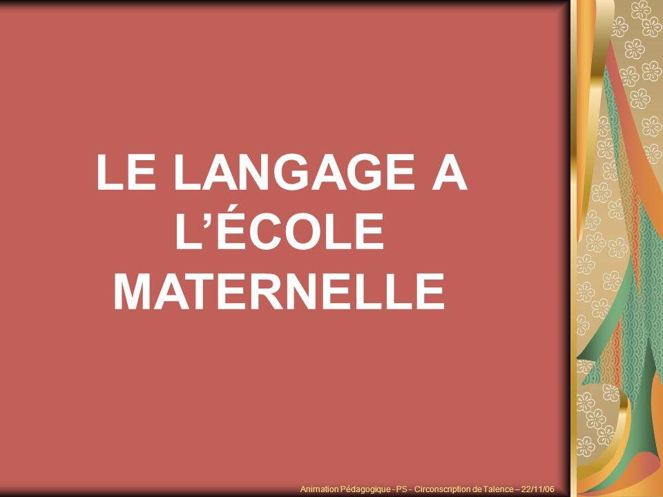 LE LANGAGE A L'ÉCOLE MATERNELLE