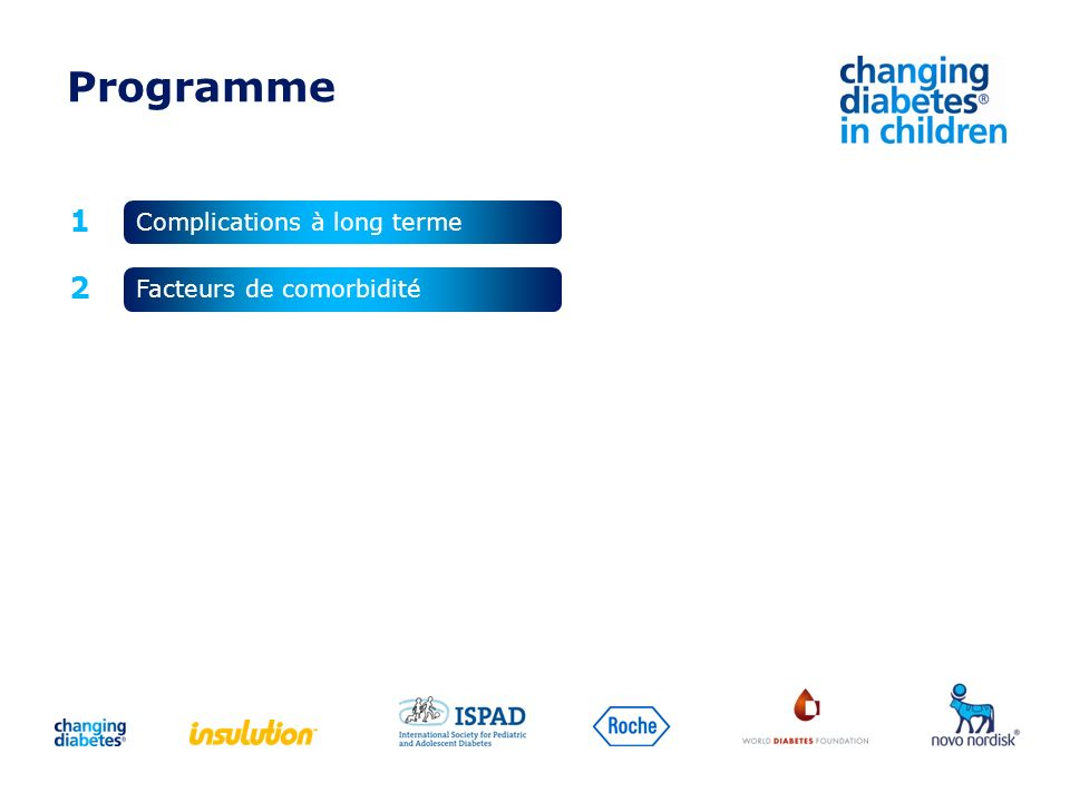 Programme 1 Complications à long terme 2 Facteurs de comorbidité