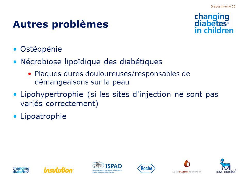 Autres problèmes Ostéopénie Nécrobiose lipoïdique des diabétiques