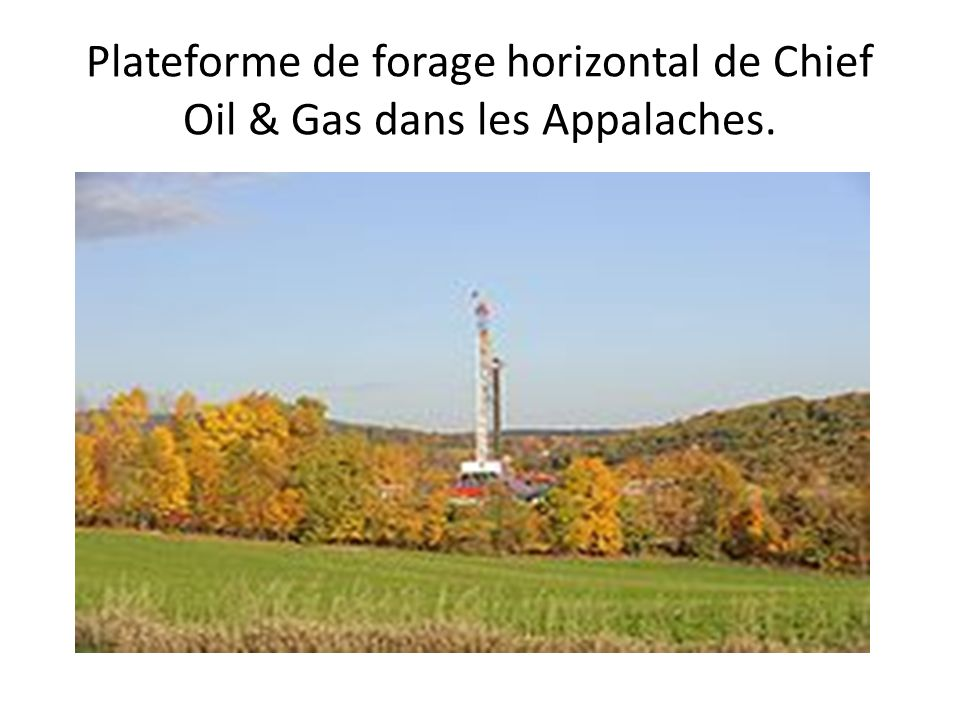 Plateforme de forage horizontal de Chief Oil & Gas dans les Appalaches.