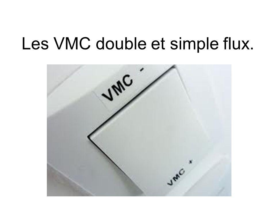 Les VMC double et simple flux.
