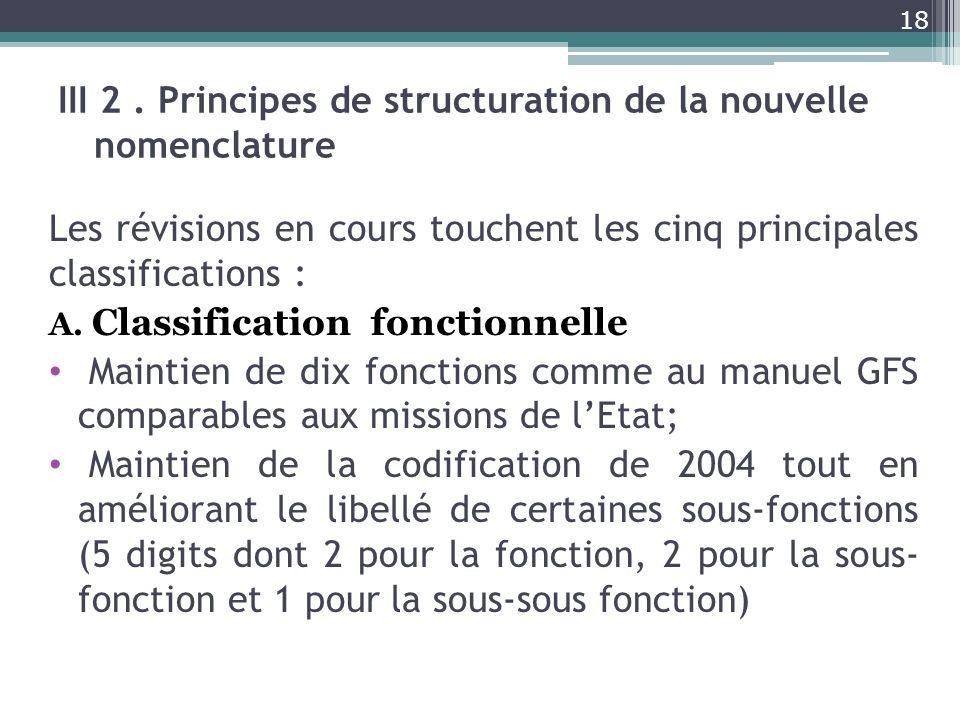 III 2 . Principes de structuration de la nouvelle nomenclature