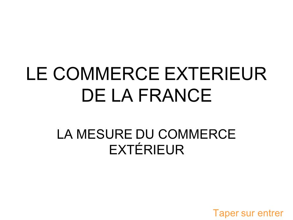 Le commerce exterieur de la france ppt video online for Le commerce exterieur