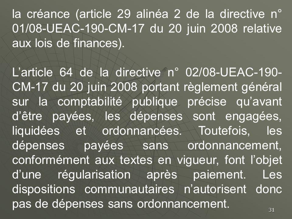 la créance (article 29 alinéa 2 de la directive n° 01/08-UEAC-190-CM-17 du 20 juin 2008 relative aux lois de finances).