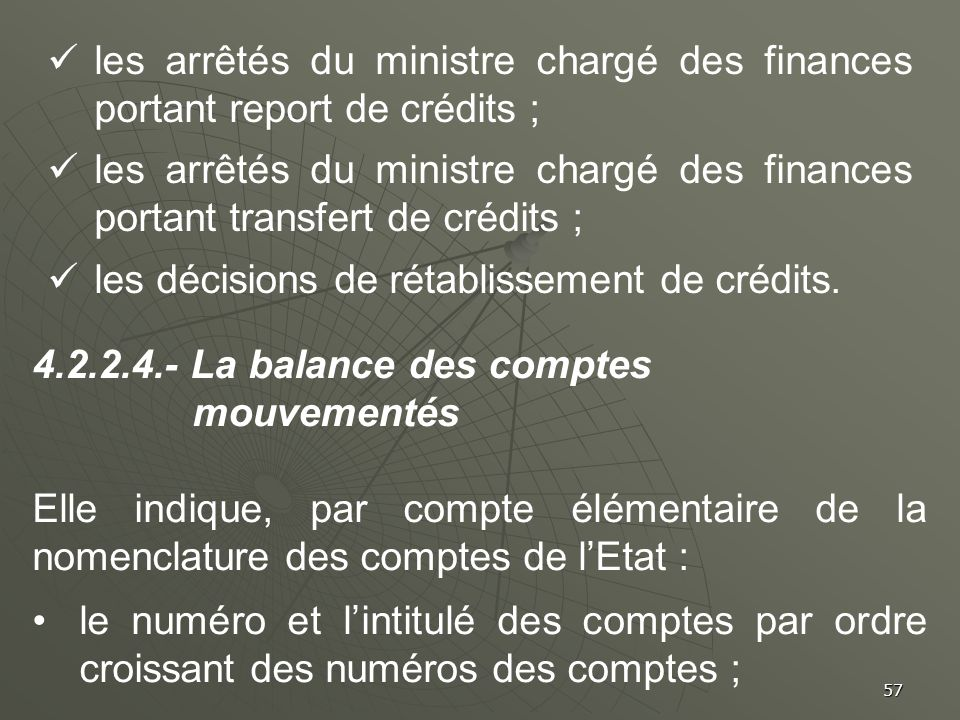 les arrêtés du ministre chargé des finances portant report de crédits ;