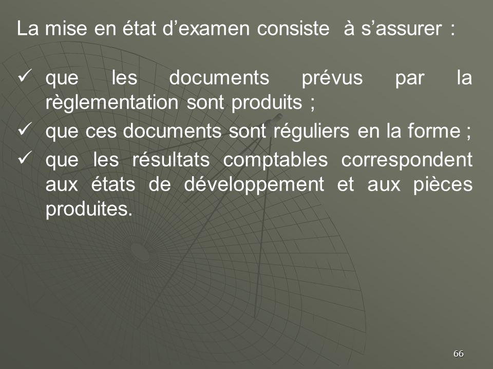La mise en état d'examen consiste à s'assurer :