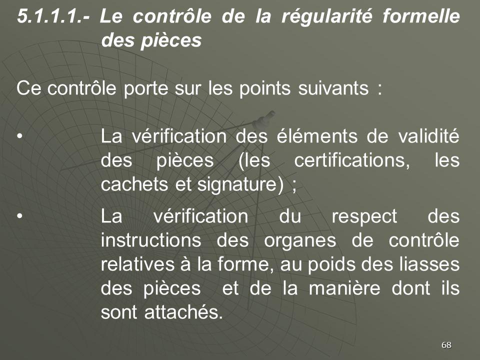 5.1.1.1.- Le contrôle de la régularité formelle des pièces