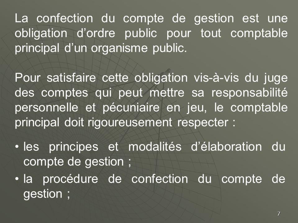 La confection du compte de gestion est une obligation d'ordre public pour tout comptable principal d'un organisme public.
