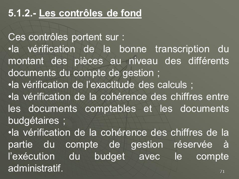 5.1.2.- Les contrôles de fondCes contrôles portent sur :