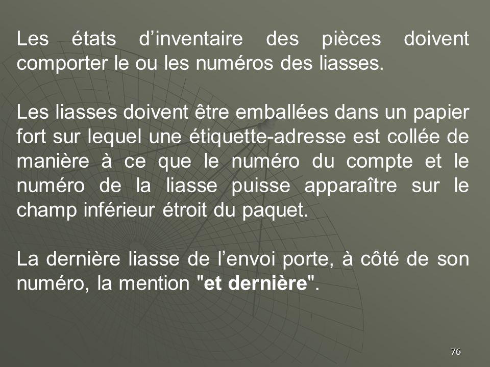 Les états d'inventaire des pièces doivent comporter le ou les numéros des liasses.