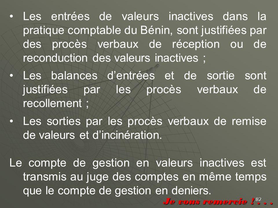 Les entrées de valeurs inactives dans la pratique comptable du Bénin, sont justifiées par des procès verbaux de réception ou de reconduction des valeurs inactives ;