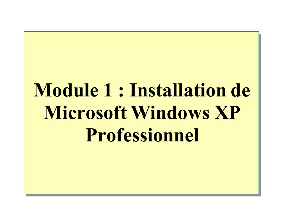 Module 1 : Installation de Microsoft Windows XP Professionnel