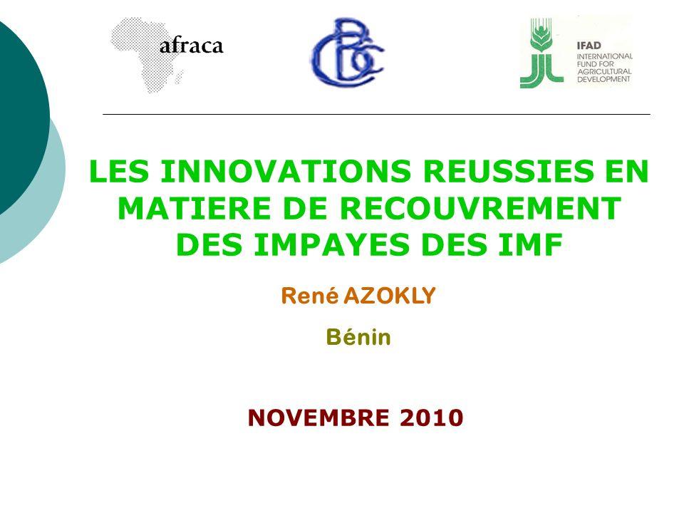 LES INNOVATIONS REUSSIES EN MATIERE DE RECOUVREMENT DES IMPAYES DES IMF