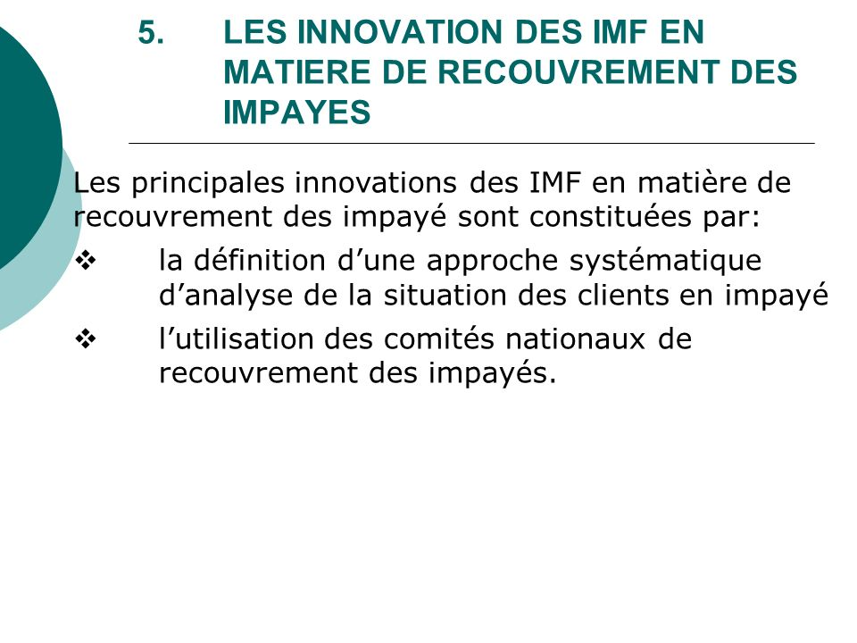 5. LES INNOVATION DES IMF EN MATIERE DE RECOUVREMENT DES IMPAYES