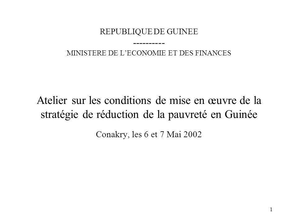 REPUBLIQUE DE GUINEE ---------- MINISTERE DE L'ECONOMIE ET DES FINANCES Atelier sur les conditions de mise en œuvre de la stratégie de réduction de la pauvreté en Guinée