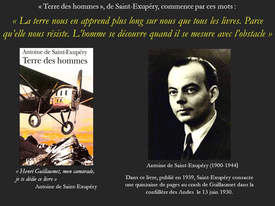 « Terre des hommes », de Saint-Exupéry, commence par ces mots :