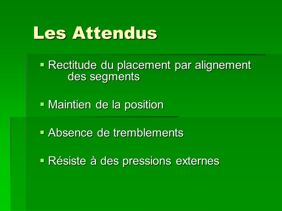 Les Attendus Rectitude du placement par alignement des segments