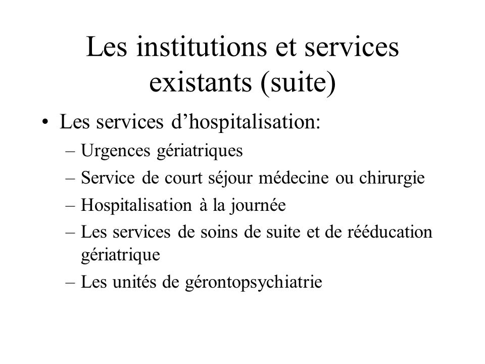 Les institutions et services existants (suite)