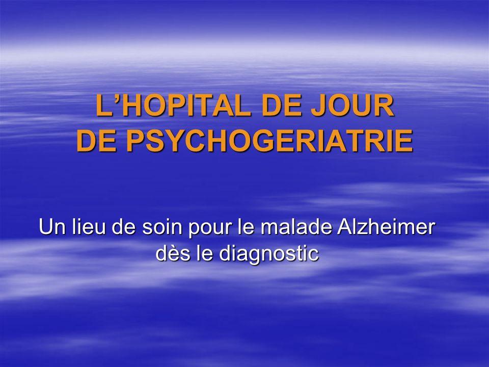 L'HOPITAL DE JOUR DE PSYCHOGERIATRIE