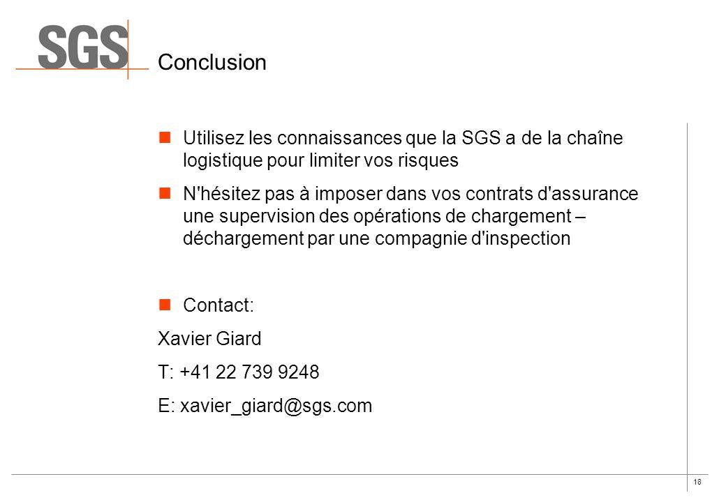 Conclusion Utilisez les connaissances que la SGS a de la chaîne logistique pour limiter vos risques.