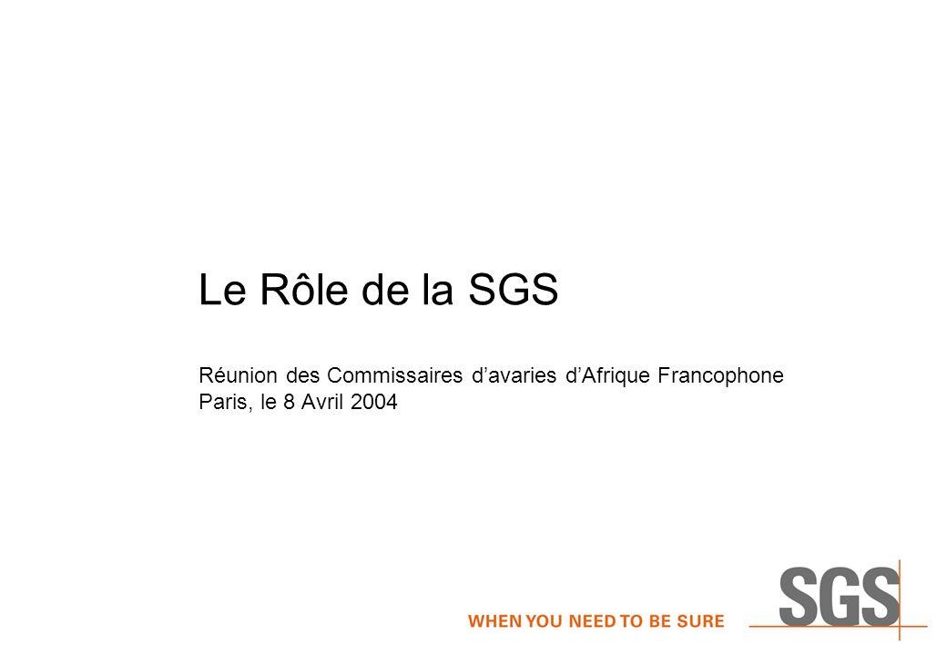 Le Rôle de la SGS Réunion des Commissaires d'avaries d'Afrique Francophone Paris, le 8 Avril 2004