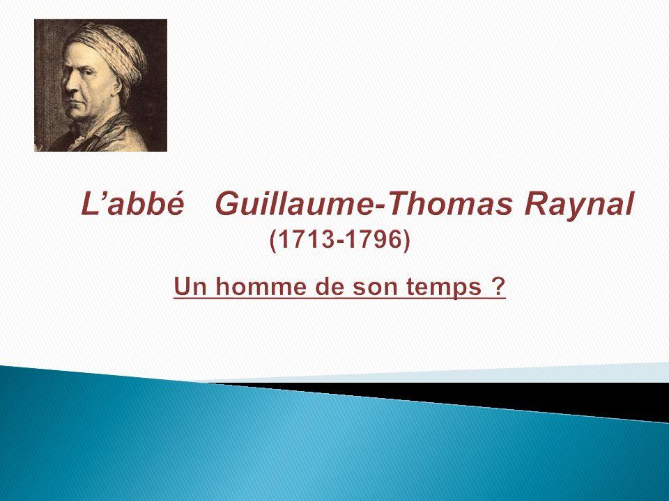 L'abbé Guillaume-Thomas Raynal (1713-1796) Un homme de son temps