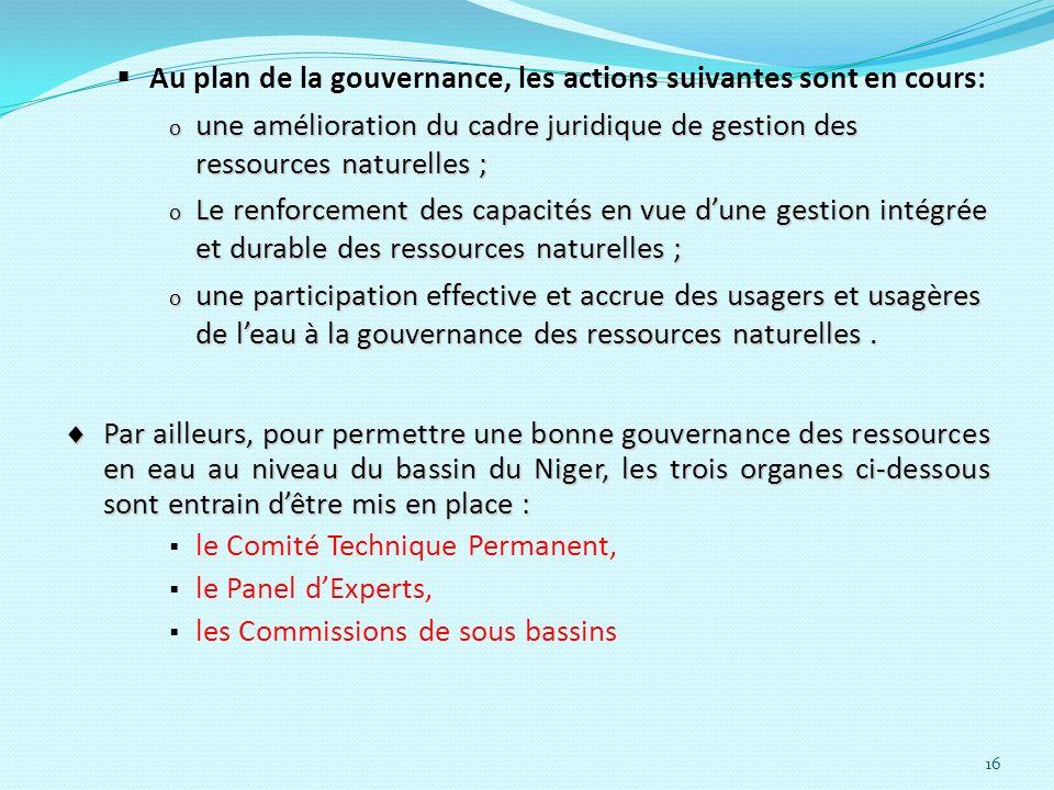 Au plan de la gouvernance, les actions suivantes sont en cours:
