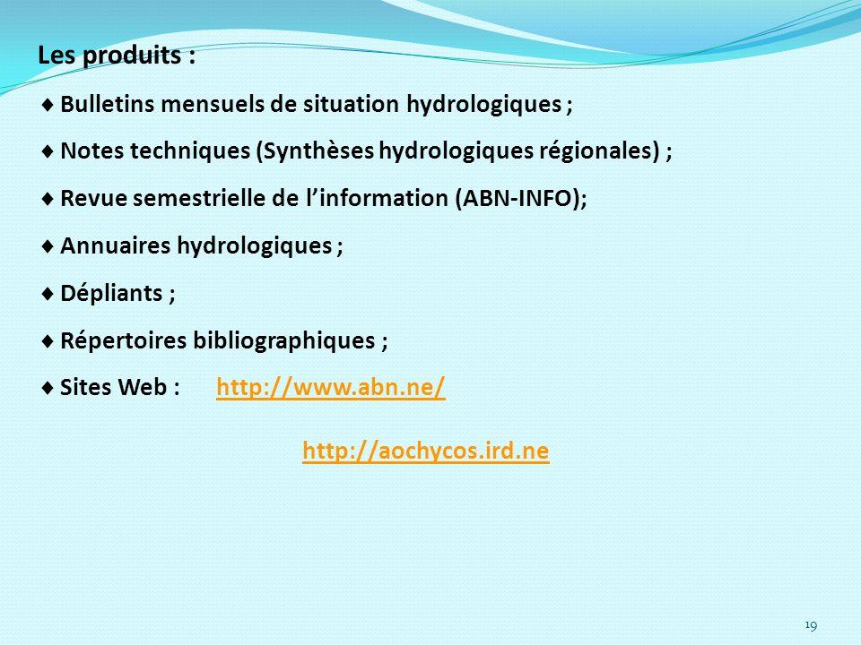 Les produits : Bulletins mensuels de situation hydrologiques ;