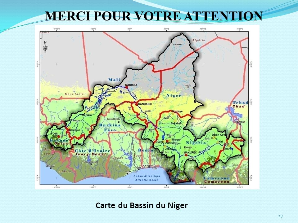MERCI POUR VOTRE ATTENTION Carte du Bassin du Niger