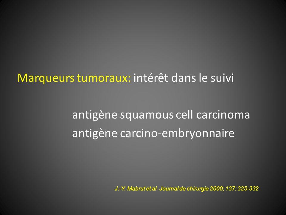 Marqueurs tumoraux: intérêt dans le suivi antigène squamous cell carcinoma antigène carcino-embryonnaire