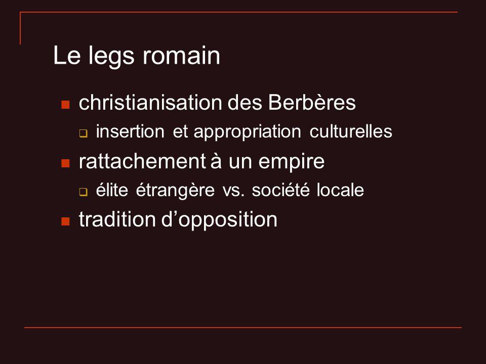 Le legs romain christianisation des Berbères rattachement à un empire