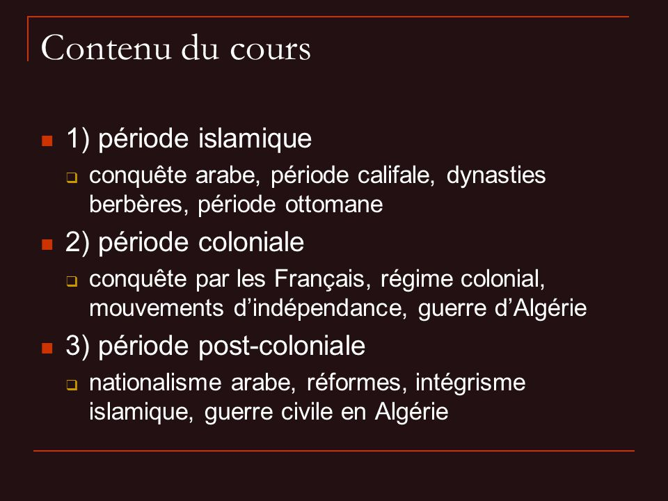 Contenu du cours 1) période islamique 2) période coloniale