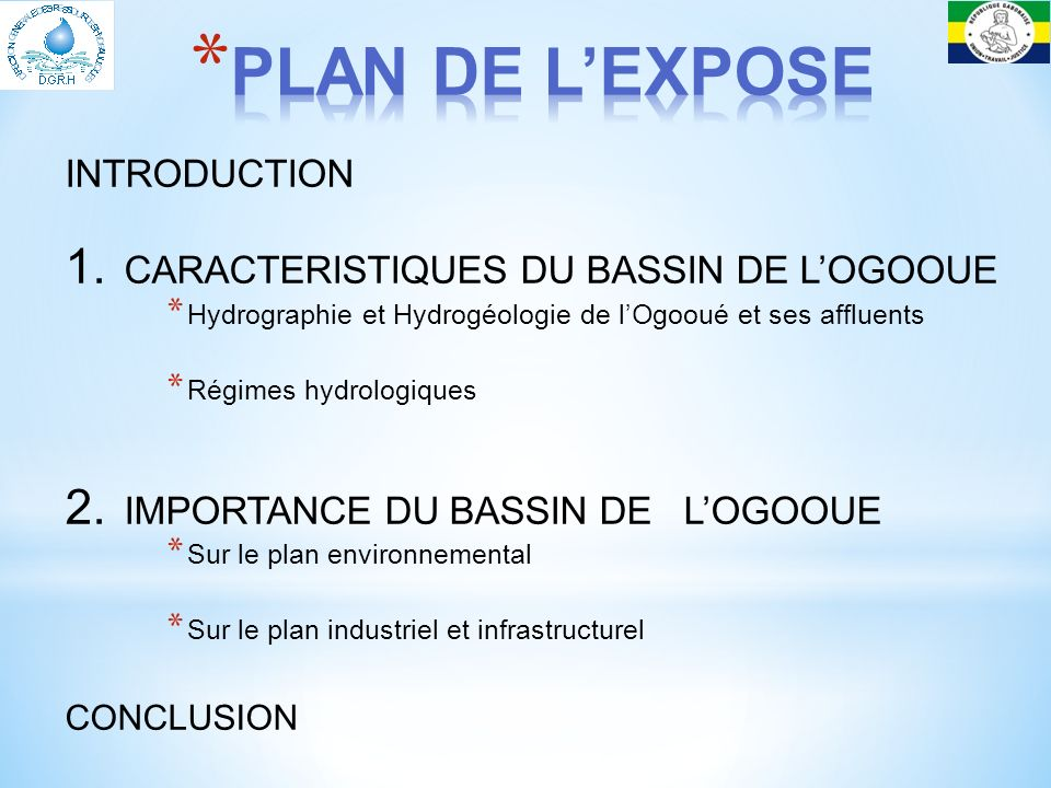 PLAN DE L'EXPOSE INTRODUCTION CARACTERISTIQUES DU BASSIN DE L'OGOOUE