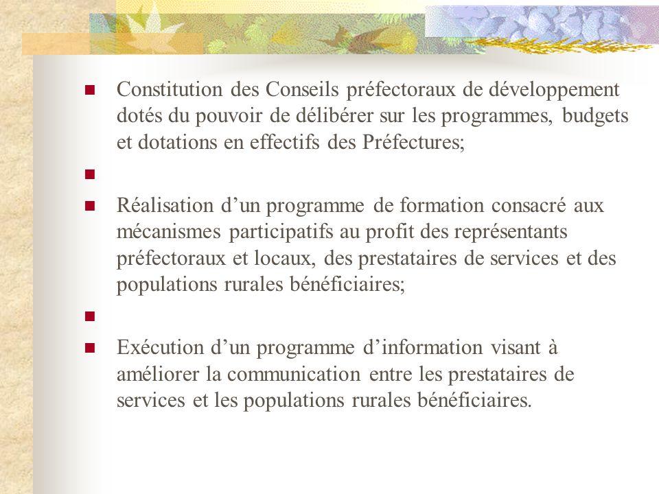 Constitution des Conseils préfectoraux de développement dotés du pouvoir de délibérer sur les programmes, budgets et dotations en effectifs des Préfectures;